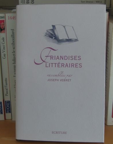 joseph vebret,friandises littéraires,éditions écriture,édition archipel,miscellanées,mélanges,littérature